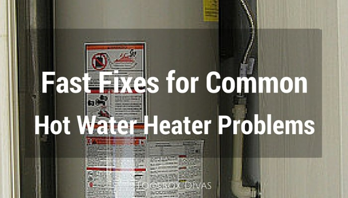 Fast Fixes for Common Hot Water Heater Problems