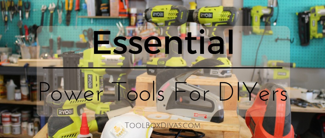 The Essential Basic Power Tools – A DIYer's Treasure Chest