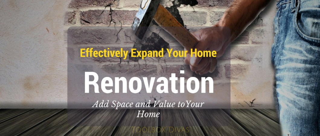 How to Effectively Expand Your Home