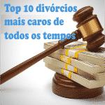 Top 10 divórcios mais caros de todos os tempos