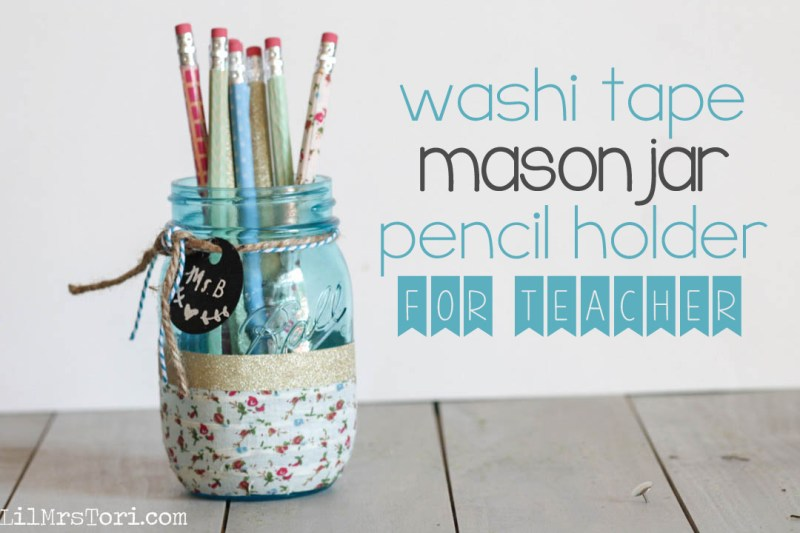 Mason Jar Pencil Holder | LIl' Mrs. Tori