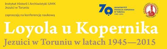 Konferencja naukowa: Jezuici w Toruniu w latach 1945-2015