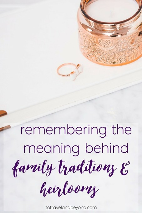 Family heirlooms and traditions