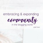 Embracing Community Part 2