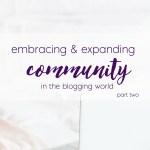 Embracing Community Part 2