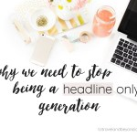 Why Are We Still A Headline Generation?