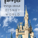 My 5 Favorite Things About Disney World (As An Adult)