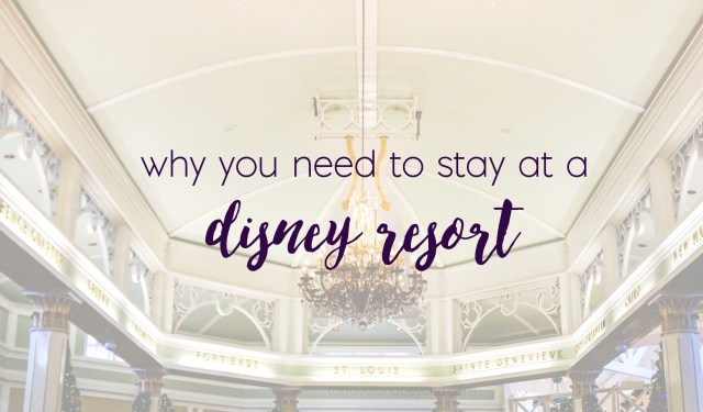 10_reasons_to_stay_at_a_disney_resort