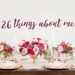26 Things About Me For My 26th Birthday