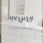 Nursery Organization: Dresser & More!
