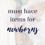 Newborn Essentials | Must Have Newborn Items