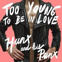 Too_Young_To_Be_In_Love-Hunx_X_His_Punx_480