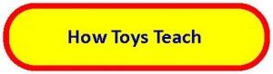 How Toys Teach, Educational toys, Toy House, Jackson