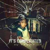 Da' T.R.U.T.H It's Complicated  Album Review  (@truthonduty @trackstarz @jasonbordeaux1)
