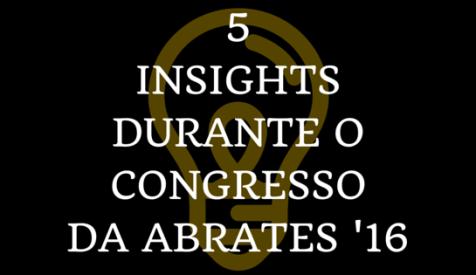 5 INSIGHTSQUE TIVEDURANTE O CONGRESSO - tradutor iniciante