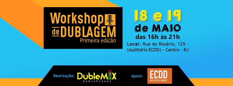 18 e 19/05/2017 - Workshop de Dublagem