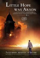 Little Hope Was Arson - Trailer