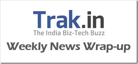 Trak.in weekly news wrap-up