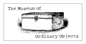 The Museum Of Ordinary Objects