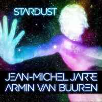 Jean Michel-Jarre & Armin van Buuren - Stardust