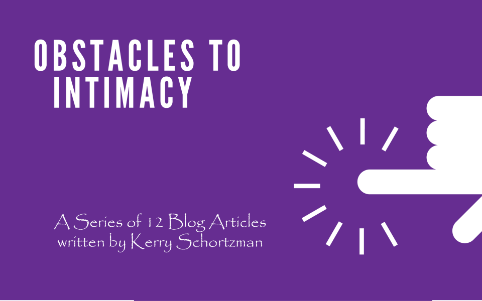 Obstacles to Intimacy Blog Series