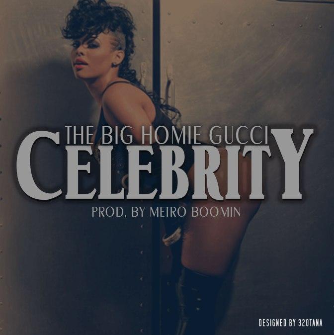Gucci Mane – Celebrity [Prod. By Metro Boomin]