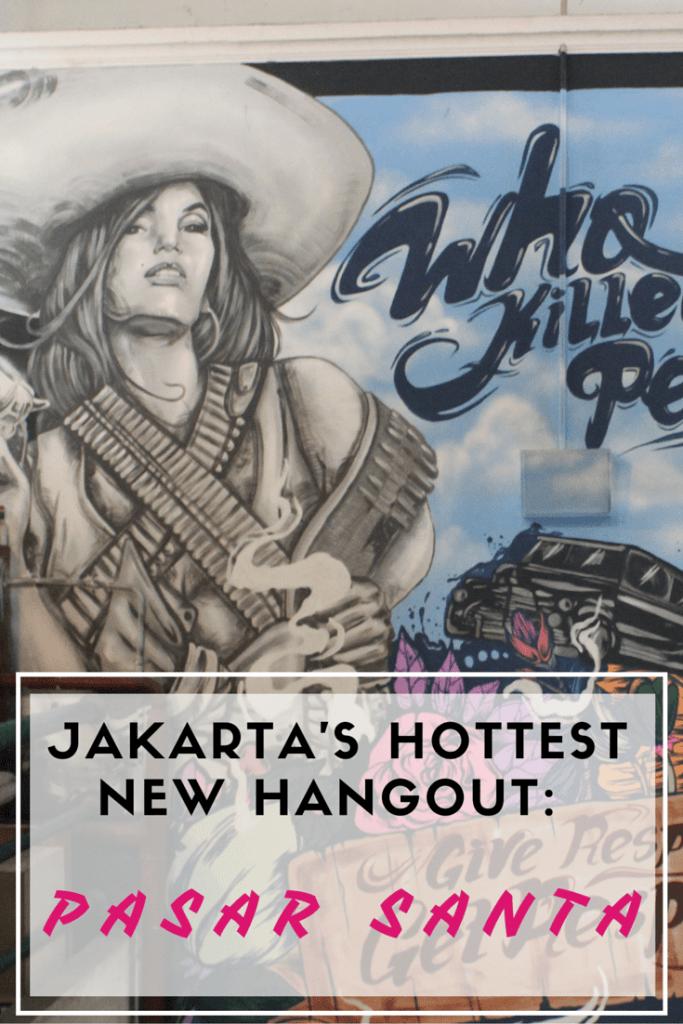 Jakarta's Hottest New Hangout: Pasar Santa - Travel Lush