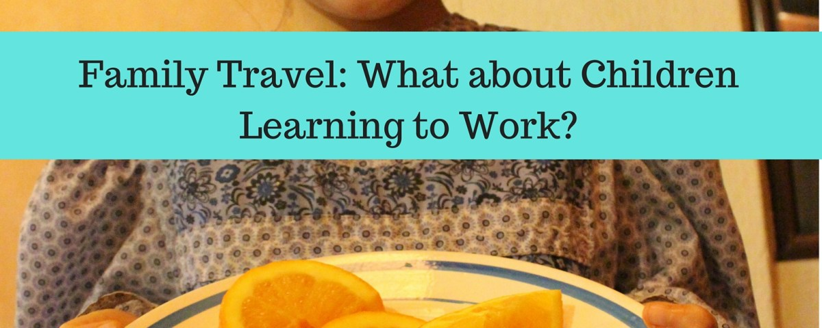 Family Travel: Teaching Children to Work
