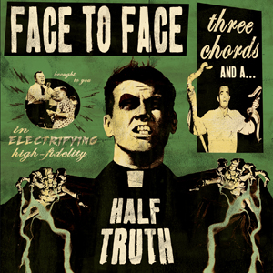 Face To Face Three Chords And A Half Truth New Music Tuesday   4/9/2013