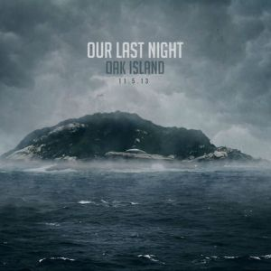 Our Last Night Oak Island New Music Tuesday – 11/5/13