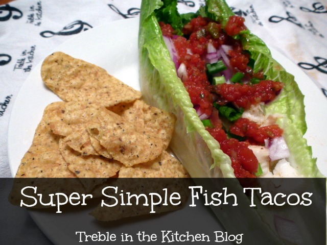 Super Simple Fish Tacos - Treble in the Kitchen