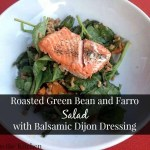 Roasted Green Bean and Farro Salad with Balsamic Dijon Dressing via Treble in the Kitchen