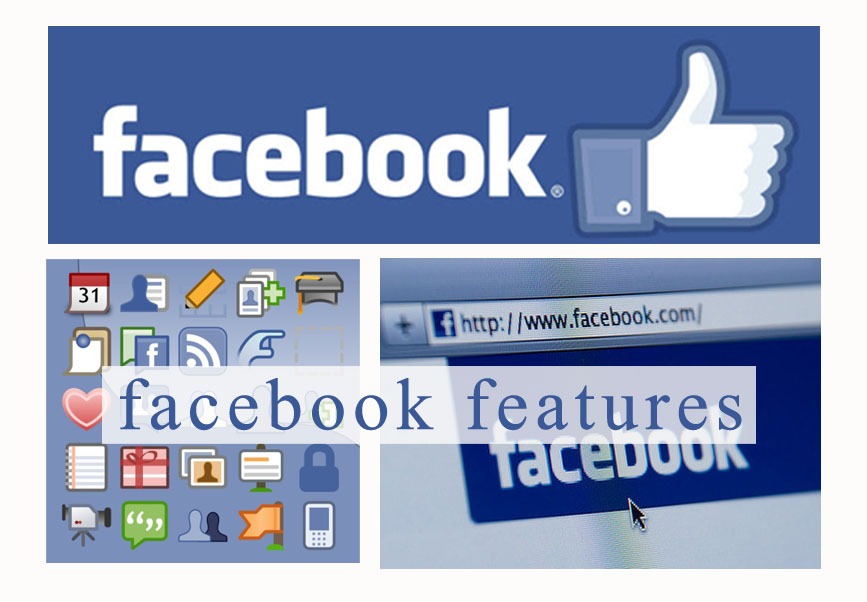 Facebook Features – Newly Added Features On Facebook