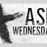 Ash Wednesday and Meager Meal – February 14th
