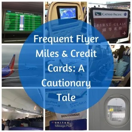 Frequent Flyer Miles & Credit Cards: A Cautionary Tale