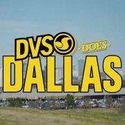 DVS Does Dallas
