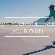 Own Your Roll // Roll Your Own