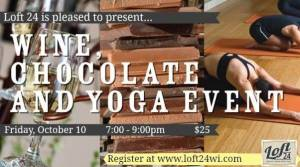 Yoga, Chocolate, and Wine Workshop at Loft24 Oconomowoc