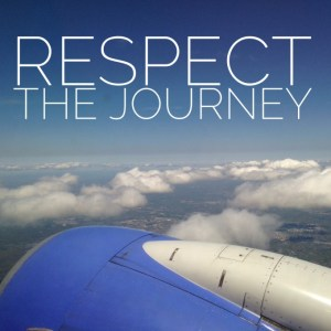 Respect the Journey
