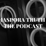 Diaspora Truth-The Podcast for Celebrating Young Africans