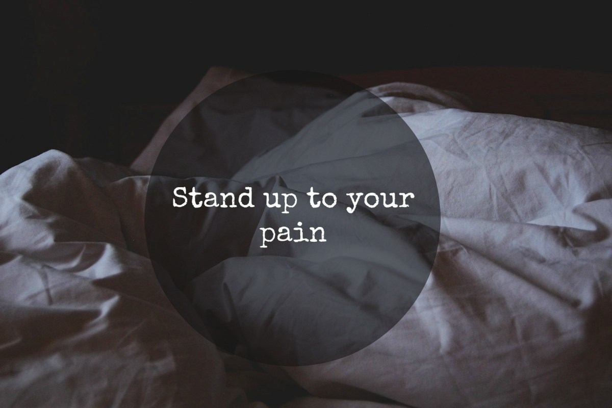 stand up to your pain