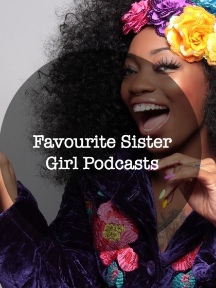 Sister girl podcasts