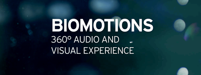 BIOMOTIONS | 360° Audio And Visual Experience