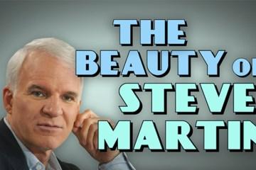 The Beauty of Steve Martin