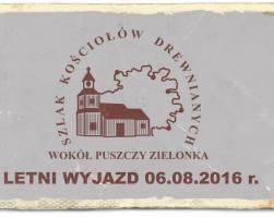 LETNI WYJAZD NA SZLAK KOŚCIOŁÓW DREWNIANYCH 06.08.2016r.
