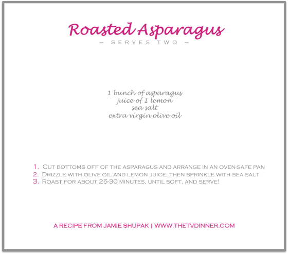 RECIPE roasted asparagus