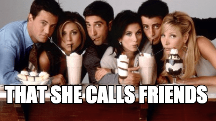 that-she-calls-friends