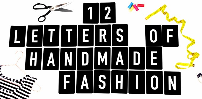 12 Letters of Handmade Fashion