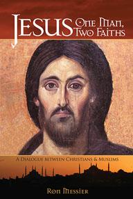 Jesus; One Man, Two Faiths Ron Messier