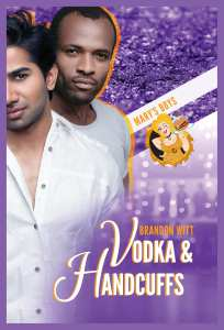 Vodka & Handcuffs by Brandon Witt: Exclusive Guest Post, Release Day Review and Giveaway